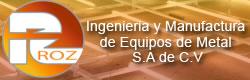 ROZ Ingeniería y Manufactura de equipos de Metal S.A. de C.V