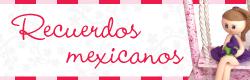 ... http www recuerdosmexicanos com adeisa a lo largo de de nuestra vida